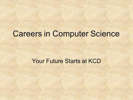 Careers in Computer Science Your Future Starts at KCD.