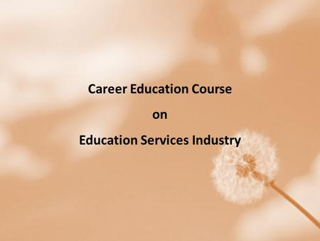 Career Education Course on Education Services Industry.