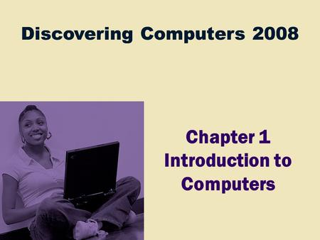 Chapter 1 Introduction to Computers