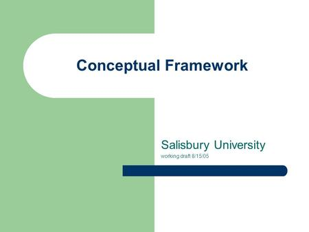 Conceptual Framework Salisbury University working draft 8/15/05.
