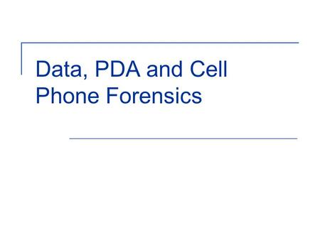 Data, PDA and Cell Phone Forensics. 2 Introduction It is important to understand how the technology works in order to properly gather evidence from the.
