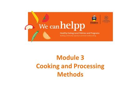 Module 3 Cooking and Processing Methods. What affects the amount of vitamins in food?