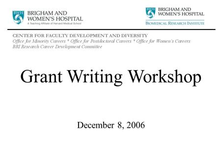 Grant <strong>Writing</strong> Workshop December 8, 2006. RCDC/OPC Fall Seminar Series 9/15/06 Research Resource Open House – ~30 participating groups 10/3/06 Communicating.