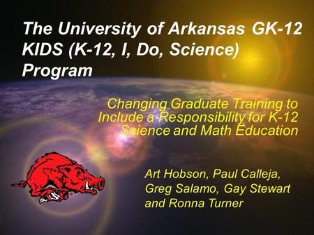 The University of Arkansas GK-12 KIDS (K-12, I, Do, Science) Program Changing Graduate Training to Include a Responsibility for K-12 Science and Math Education.