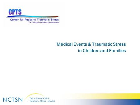 Medical Events & Traumatic Stress in Children and Families.
