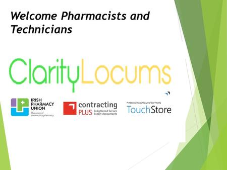 Welcome Pharmacists and Technicians. About Clarity Locums  Founded in 2012  Operate nationwide  Locum and Full time recruitment  Run by pharmacists.