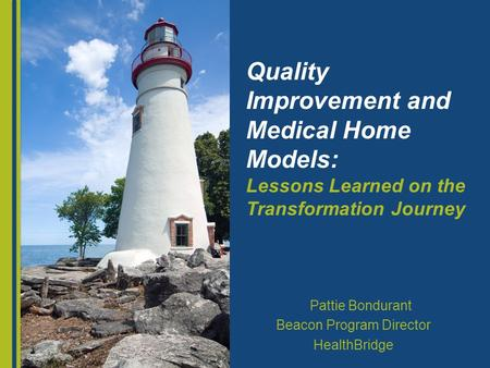HealthBridge is one of the nation's largest and most successful health information exchange organizations. Quality Improvement and Medical Home Models: