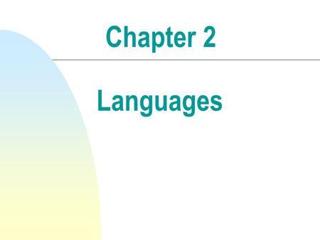 Chapter 2 Languages.