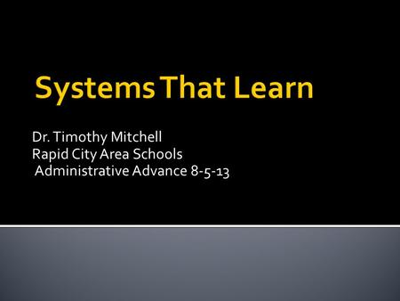 Dr. Timothy Mitchell Rapid City Area Schools Administrative Advance 8-5-13.