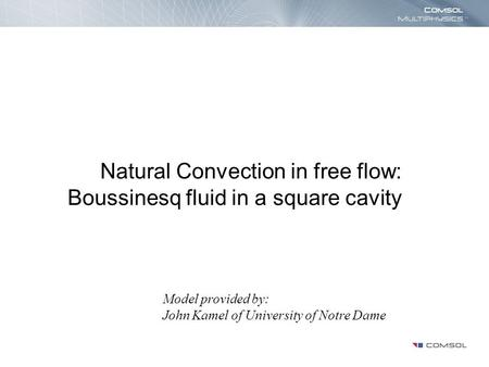 Natural Convection in free flow: Boussinesq fluid in a square cavity