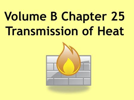 Volume B Chapter 25 Transmission of Heat Oh no! You will spoil the flask if you put cold water in it. After this, the flask cannot be used to keep water.