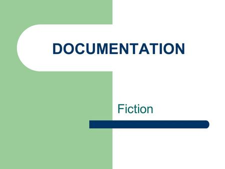 DOCUMENTATION Fiction.