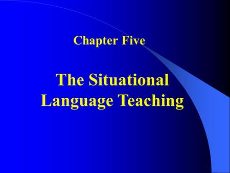 The Situational Language Teaching