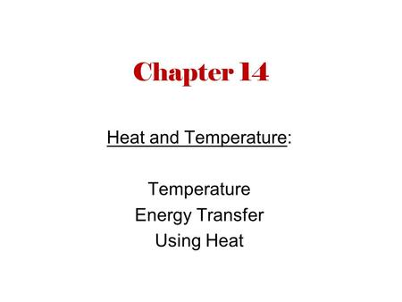 Heat and Temperature: Temperature Energy Transfer Using Heat