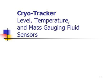 Cryo-Tracker Level, Temperature, and Mass Gauging Fluid Sensors