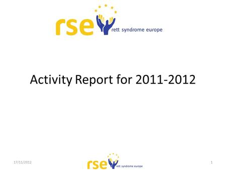 Activity Report for 2011-2012 17/11/20121. 2 During last year, it was stated that: There had been a strong effort of the president, Dr Gérard Nguyen,