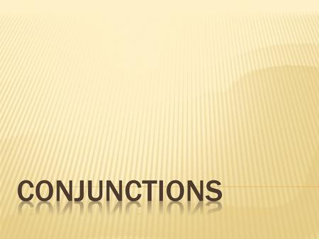  Subordinating Conjunctions A subordinating conjunction introduces a dependent clause and indicates the nature of the relationship.