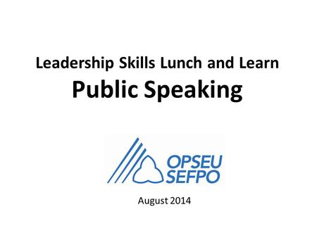 August 2014 Leadership Skills Lunch and Learn Public Speaking.