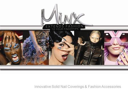 Innovative Solid Nail Coverings & Fashion Accessories.