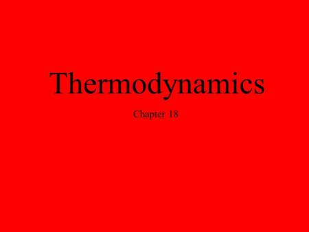 Thermodynamics Chapter 18. 1 st Law of Thermodynamics Energy is conserved.  E = q + w.