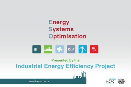 Www.iee-sa.co.za Presented by the Industrial Energy Efficiency Project.