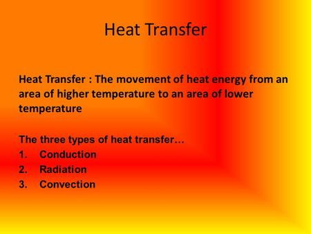 CONVECTION: THE TRANSFER OF THERMAL ENERGY BY THE MOVEMENT OF THE PARTICLES FROM ONE PART OF A MATERIAL TO ANOTHER; TRANSFER OF THERMAL ENERGY IN A FLUID.