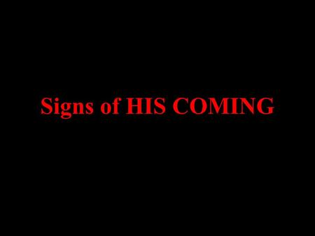 "Signs of HIS COMING SEVERE UNSUAL & SEVERE WEATHER ""And great earthquakes shall be in divers places, and famines, and pestilences; and fearful sight."