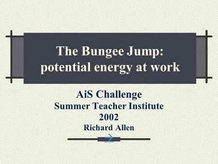 The Bungee Jump: potential energy at work