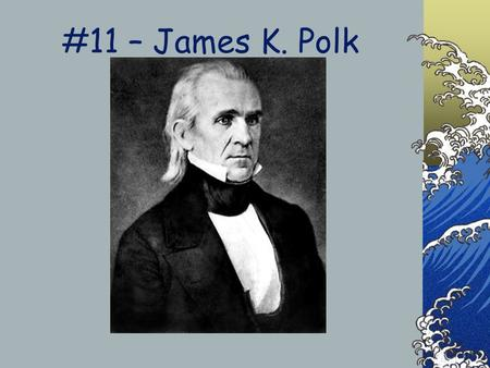 expansionism under james k polk James k polk, a member of the democratic party, took office as the 11th president of the united states on march 4, 1845 at age 49 polk served in office for 4 years and did not seek reelection after his first term.