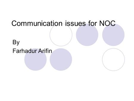 Communication issues for NOC By Farhadur Arifin. Objective: Future system of NOC will have strong requirment on reusability and communication performance.