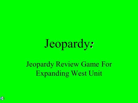 : Jeopardy: Jeopardy Review Game For Expanding West Unit.