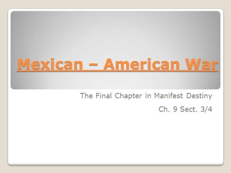 The Final Chapter in Manifest Destiny Ch. 9 Sect. 3/4