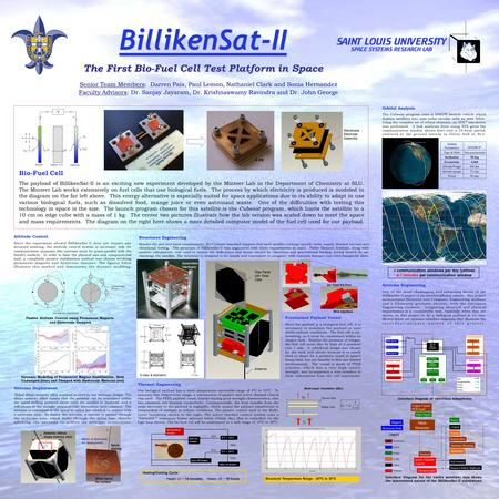 BillikenSat-II The First <strong>Bio</strong>-Fuel Cell Test Platform in Space Senior Team Members: Darren Pais, Paul Lemon, Nathaniel Clark and Sonia Hernandez Faculty.