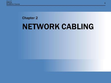 11 NETWORK CABLING Chapter 2. Chapter 2: NETWORK CABLING2 TOPOLOGIES  There are three main local area network (LAN) topologies:  Bus  Star  Ring 