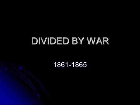 DIVIDED BY WAR 1861-1865. 1. George Washington - Term of Office (1789-1797) 2. John Adams (1797-1801) 3. Thomas Jefferson (1801-1809) 4. James Madison.