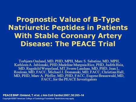 PEACE BNP: Omland, T. et al. J Am Coll Cardiol 2007; 50:205–14 Copyright ©2007 American College of Cardiology Foundation. Restrictions may apply. Prognostic.