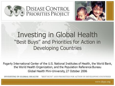 "Investing in Global Health ""Best Buys"" and Priorities for Action in Developing Countries Fogarty International Center of the U.S. National Institutes of."