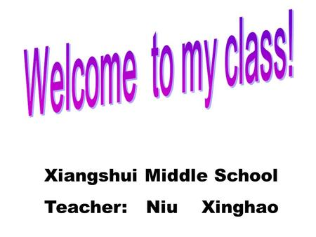 Xiangshui Middle School Teacher: Niu Xinghao. Unit 5 Culture Shapes Us.