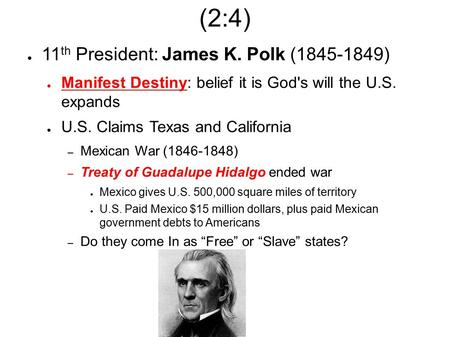 (2:4) 11th President: James K. Polk ( )