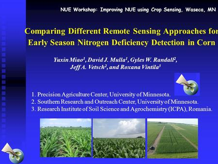 Comparing Different Remote Sensing Approaches for Early Season Nitrogen Deficiency Detection in Corn NUE Workshop: Improving NUE using Crop Sensing, Waseca,