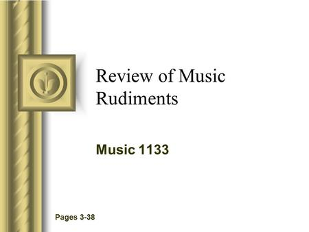 Review of Music Rudiments Music 1133 Pages 3-38. The essence of music Music essentially has two basic components Sound - pitch, timbre, space Time - distribution.