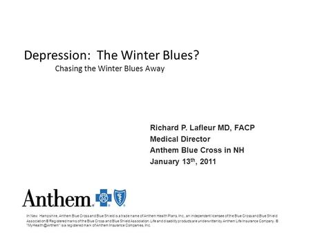 In New Hampshire, Anthem Blue Cross and Blue Shield is a trade name of Anthem Health Plans, Inc., an independent licensee of the Blue Cross and Blue Shield.