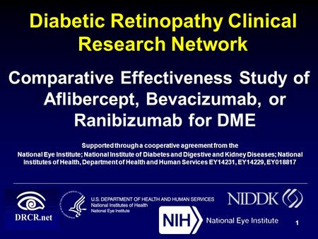 Diabetic Retinopathy Clinical Research Network Comparative Effectiveness Study of Aflibercept, Bevacizumab, or Ranibizumab for DME Supported through a.