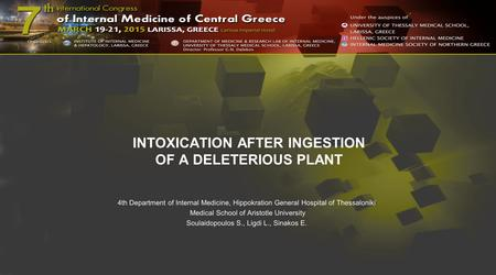 INTOXICATION AFTER INGESTION OF A DELETERIOUS PLANT 4th Department of Internal Medicine, Hippokration General Hospital of Thessaloniki Medical School of.