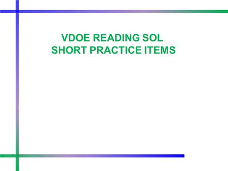 VDOE READING SOL SHORT PRACTICE ITEMS. What is the meaning of delved? _____________________________________ _____________________________________ _____________________________________.