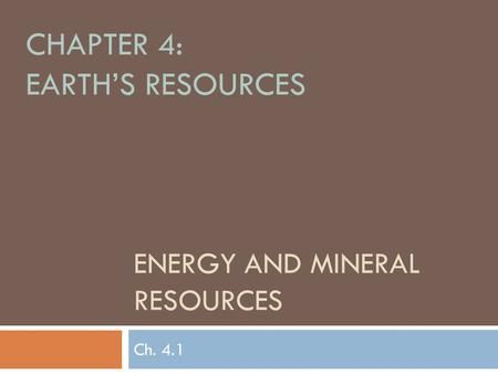 Energy and Mineral Resources