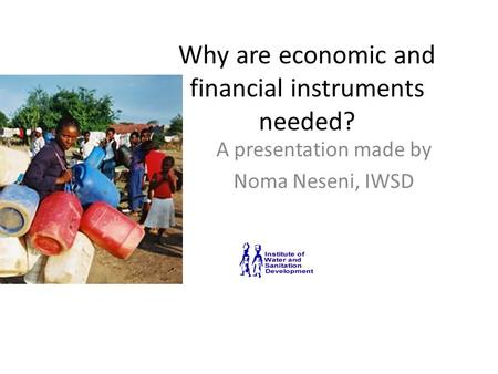 Why are economic and financial instruments needed? A presentation made by Noma Neseni, IWSD.
