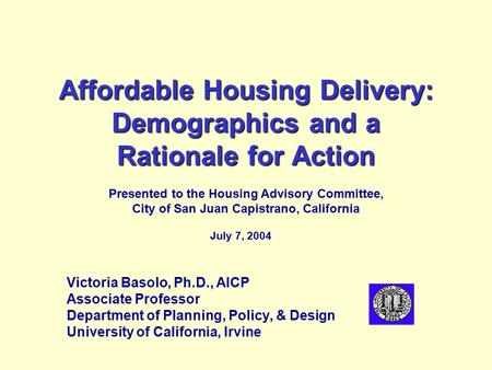 Affordable Housing Delivery: Demographics and a Rationale for Action Affordable Housing Delivery: Demographics and a Rationale for Action Presented to.