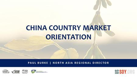 CHINA COUNTRY MARKET ORIENTATION PAUL BURKE | NORTH ASIA REGIONAL DIRECTOR.