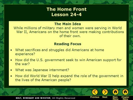 The Home Front Lesson 24-4 The Main Idea While millions of military men and women were serving in World War II, Americans on the home front were making.